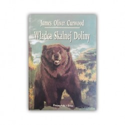"""""""WŁADCA SKALNEJ DOLINY"""" JAMES OLIVER CURWOOD"""