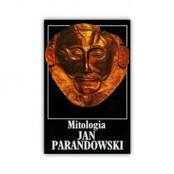 """""""MITOLOGIA. WIERZENIA I PODANIA GREKÓW I RZYMIAN"""" JAN PARANDOWSKI"""