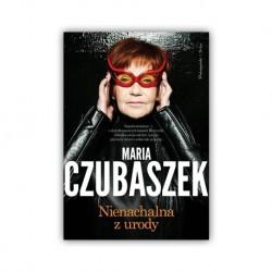 """""""NIENACHALNA Z URODY"""" MARIA CZUBASZEK"""