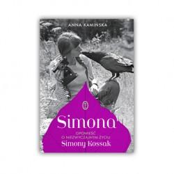 """""""SIMONA. OPOWIEŚĆ O NIEZWYCZAJNYM ŻYCIU SIMONY KOSSAK"""" ANNA KAMIŃSKA"""