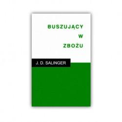 """""""BUSZUJĄCY W ZBOŻU"""" SALINGER J. D."""