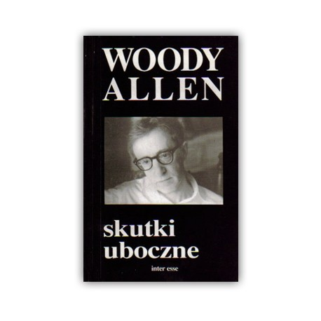 """SKUTKI UBOCZNE"" WOODY ALLEN"