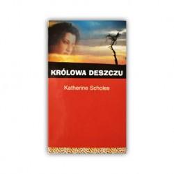 """""""KRÓLOWA DESZCZU"""" KATHERINE SCHOLES"""